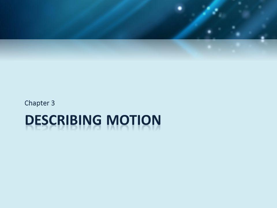 Chapter 3 Describing Motion