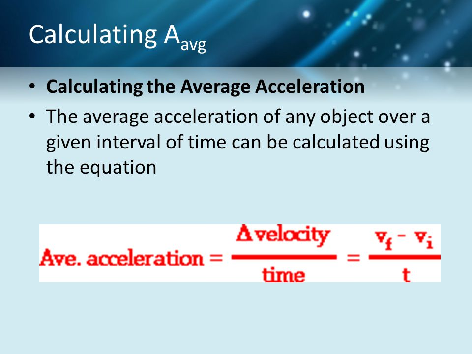 Calculating Aavg Calculating the Average Acceleration