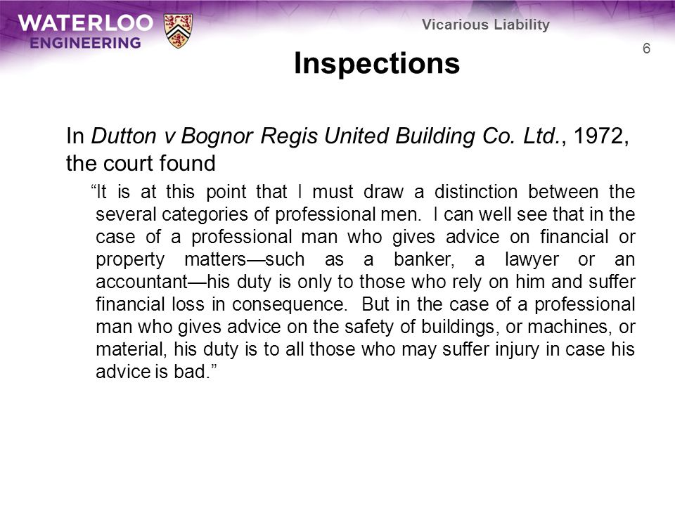 Vicarious Liability Inspections. In Dutton v Bognor Regis United Building Co. Ltd., 1972, the court found.
