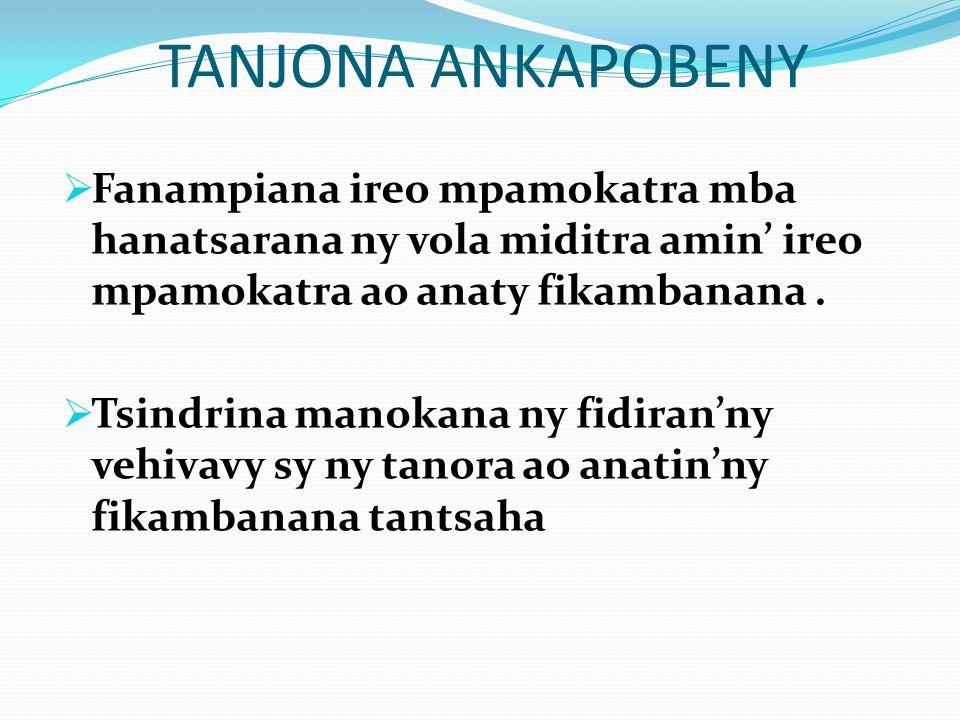 TANJONA ANKAPOBENY Fanampiana ireo mpamokatra mba hanatsarana ny vola miditra amin' ireo mpamokatra ao anaty fikambanana .
