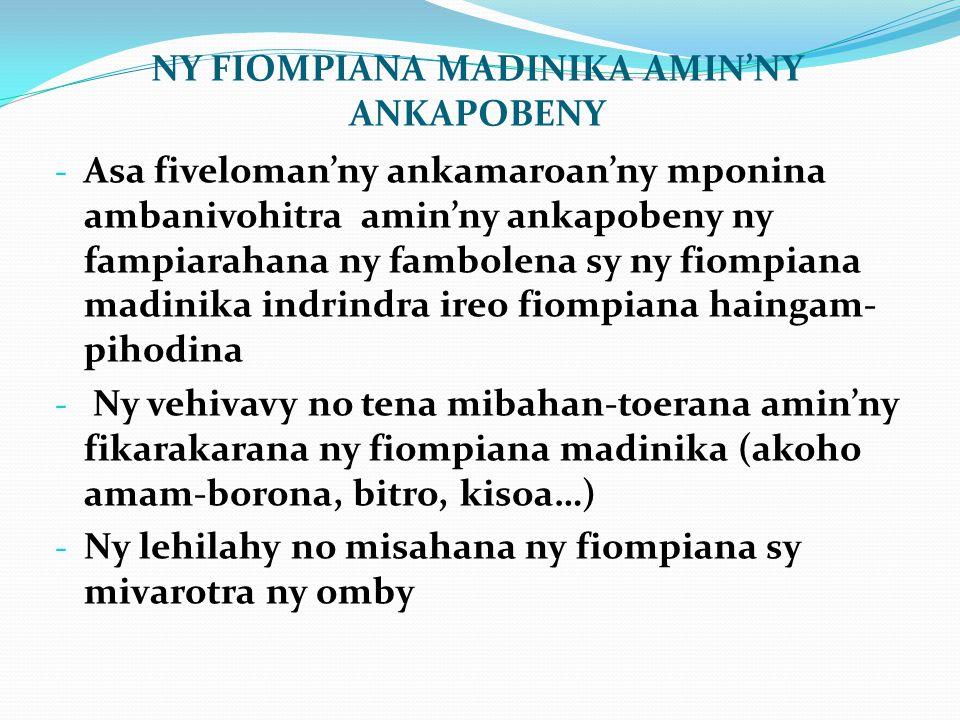 NY FIOMPIANA MADINIKA AMIN'NY ANKAPOBENY