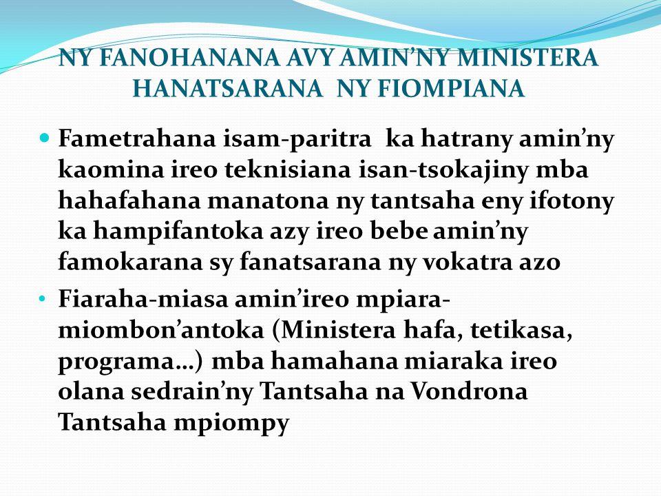 NY FANOHANANA AVY AMIN'NY MINISTERA HANATSARANA NY FIOMPIANA