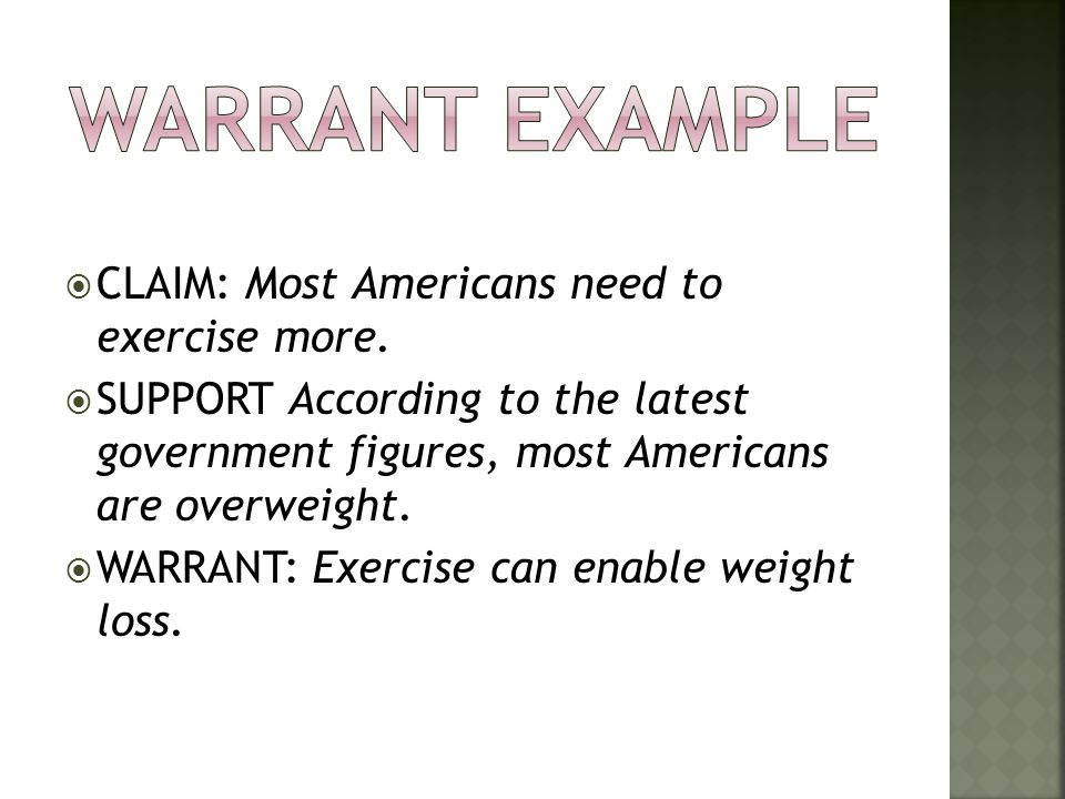 Warrant Example CLAIM: Most Americans need to exercise more.