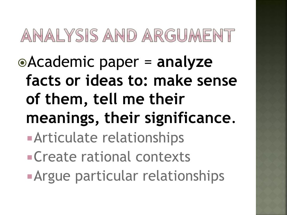"analysis argument academic essay A critical analysis paper asks the writer to make an argument about a particular   1 adopted from jl beyer, ""critically analyzing an academic article or book""."