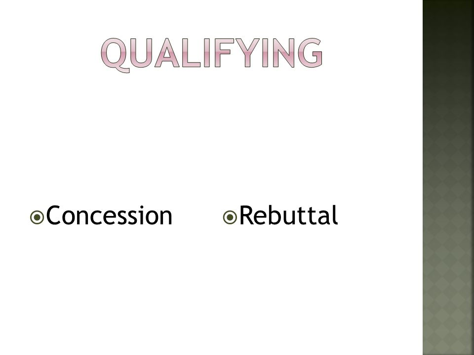 Qualifying Concession Rebuttal