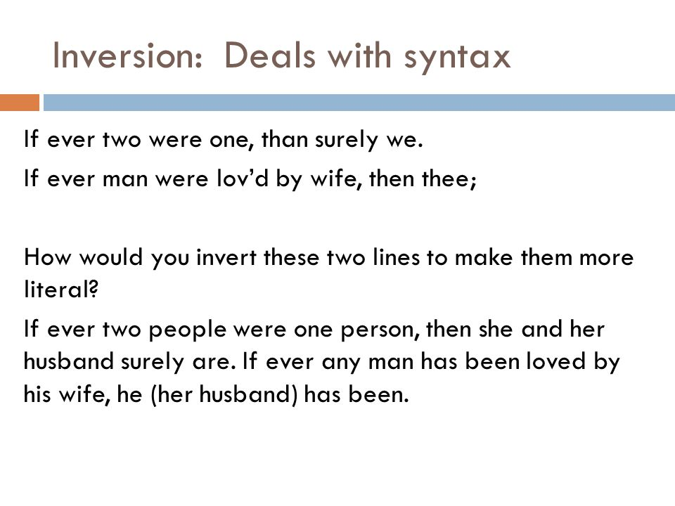 Inversion: Deals with syntax