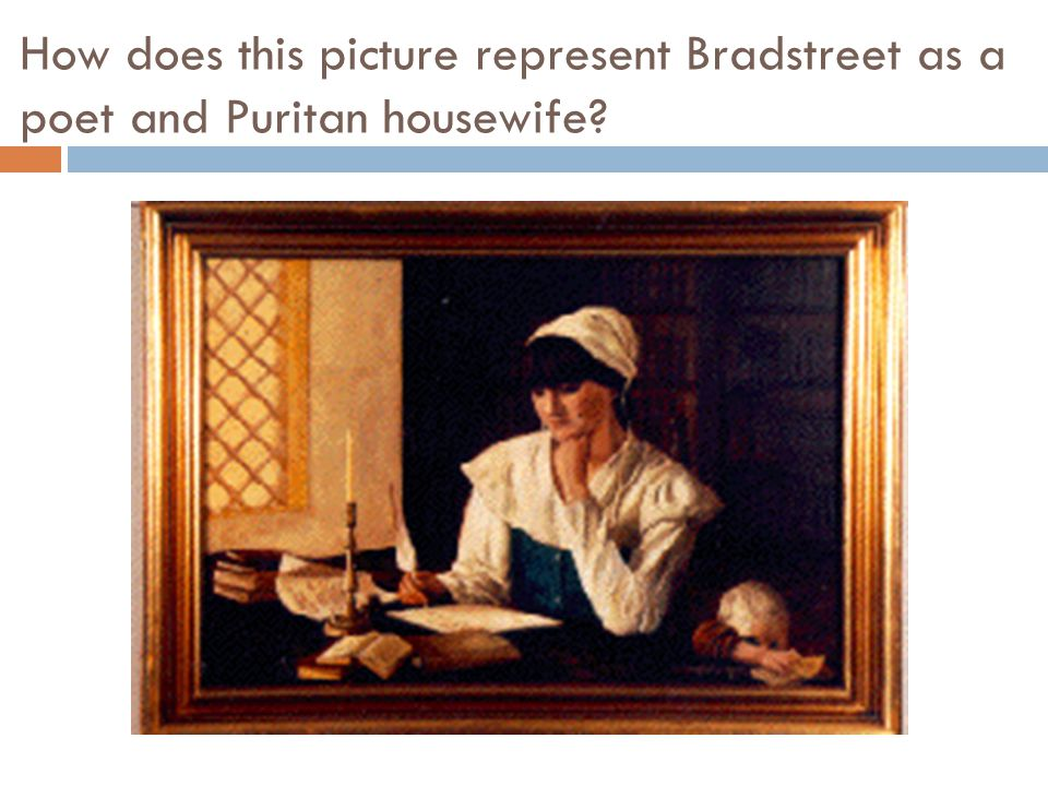How does this picture represent Bradstreet as a poet and Puritan housewife