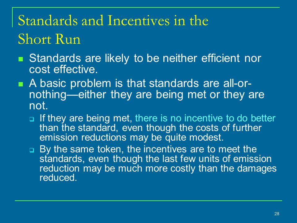 Standards and Incentives in the Short Run