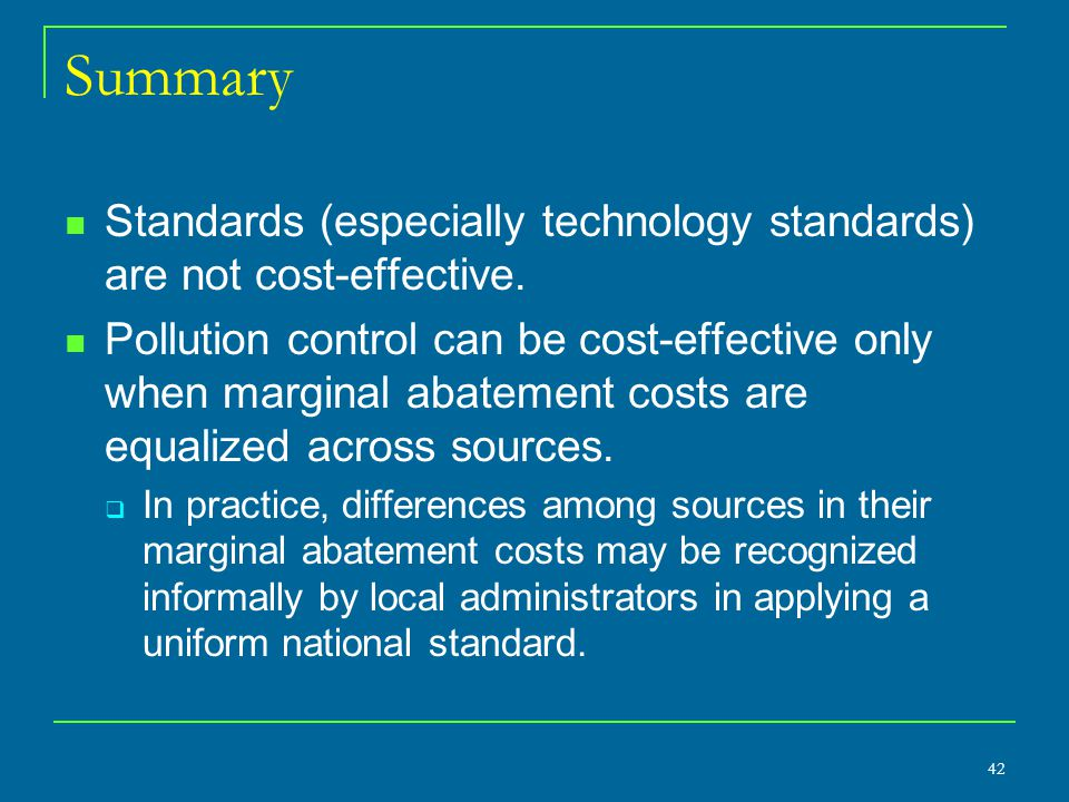 Summary Standards (especially technology standards) are not cost-effective.