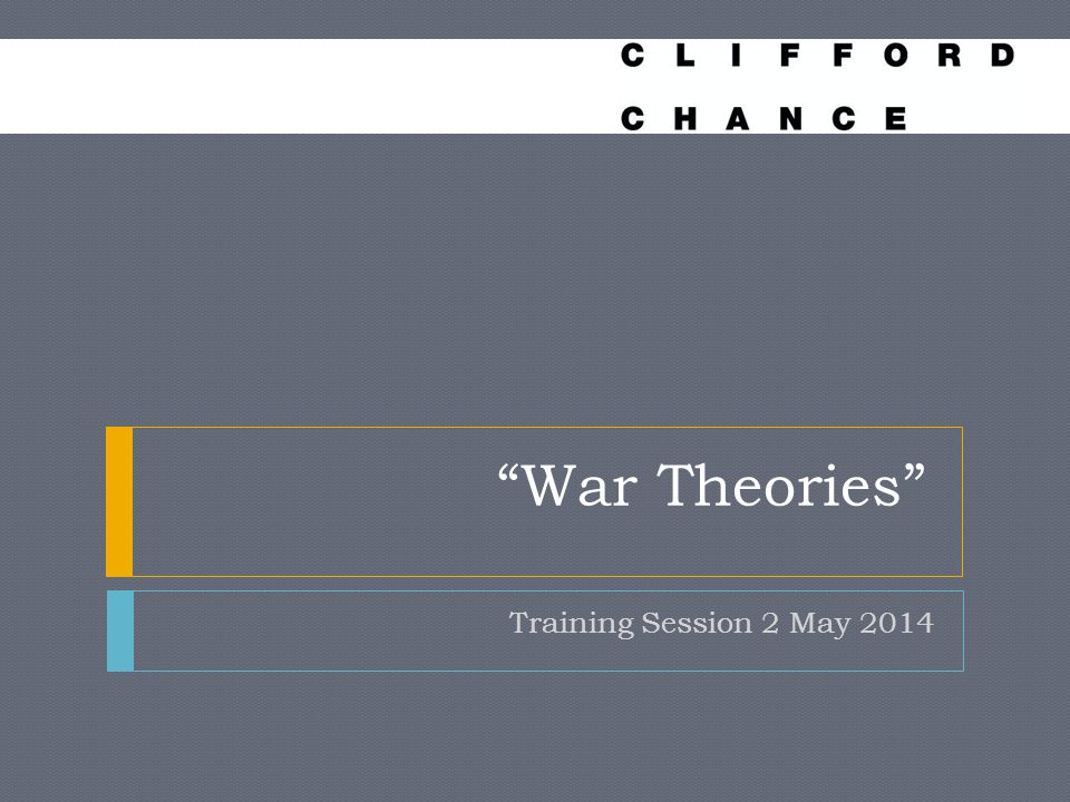War Theories Training Session 2 May 2014
