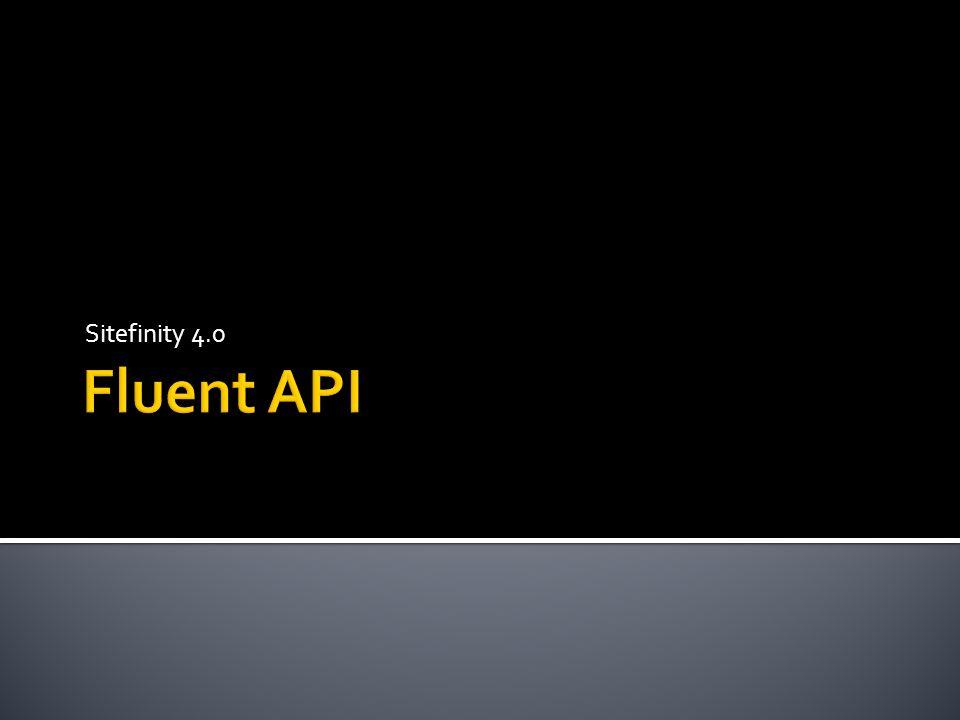 Sitefinity 4.0 Fluent API