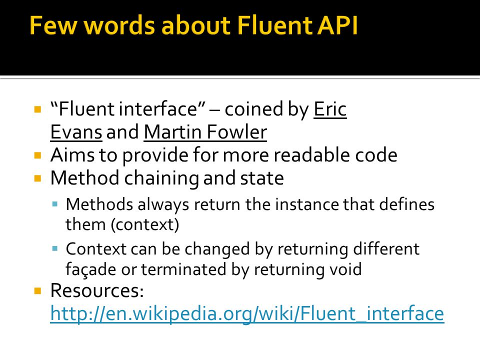 Few words about Fluent API