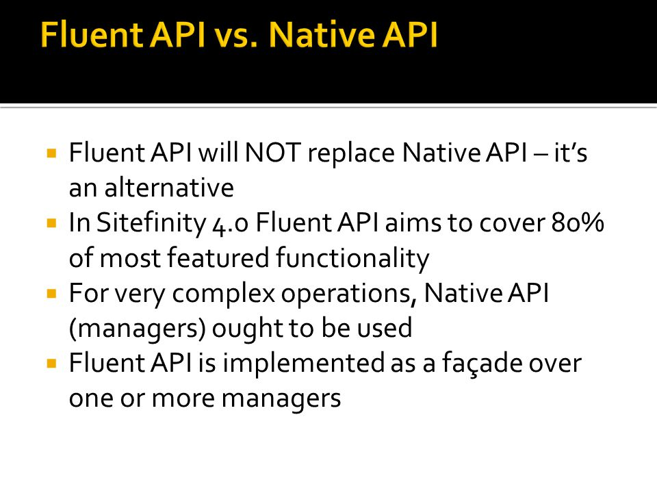Fluent API vs. Native API
