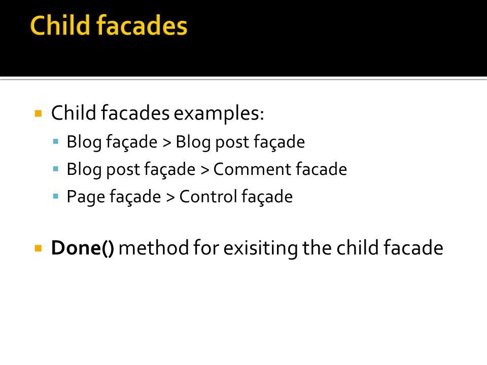Child facades Child facades examples: