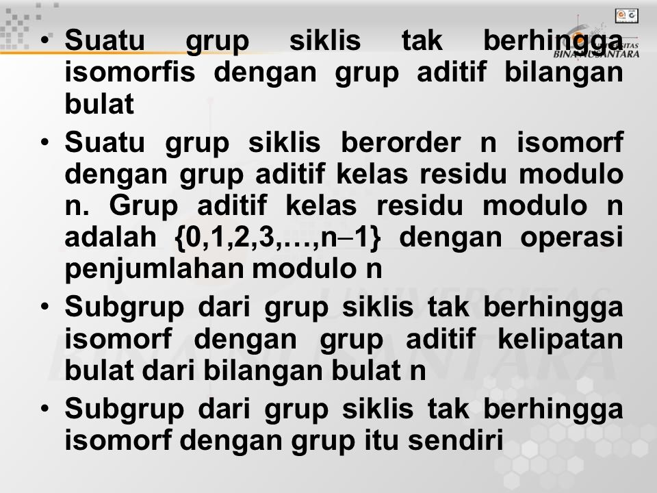 Suatu grup siklis tak berhingga isomorfis dengan grup aditif bilangan bulat