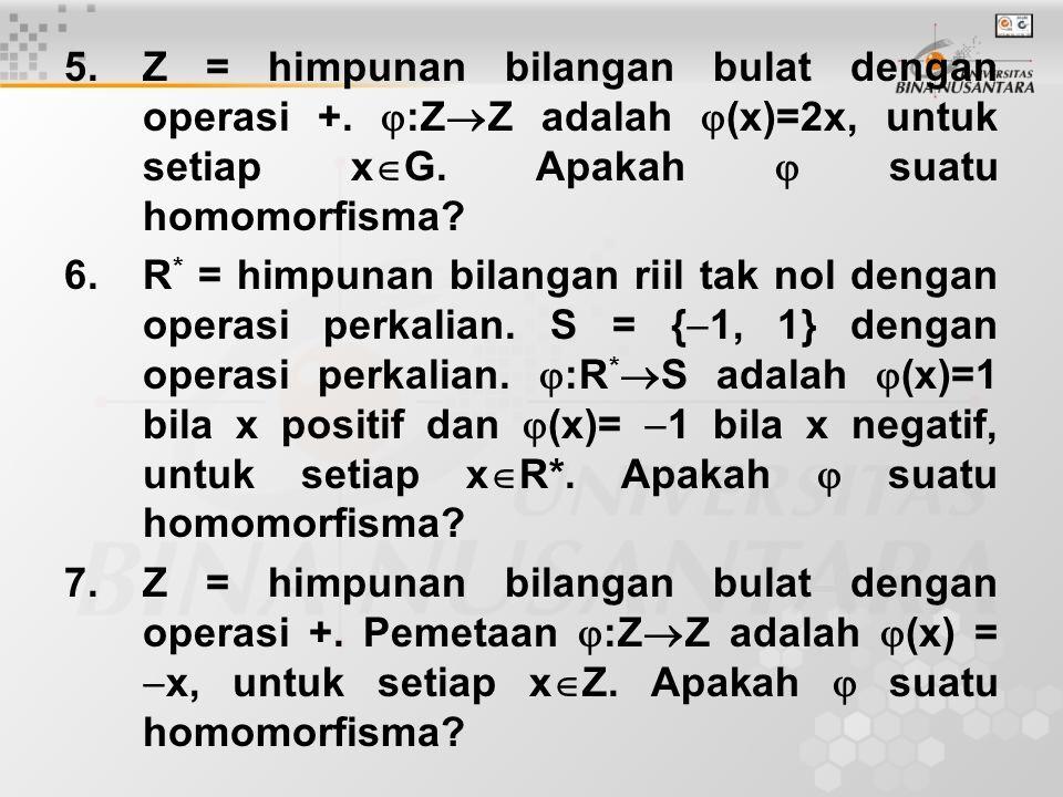 Z = himpunan bilangan bulat dengan operasi +