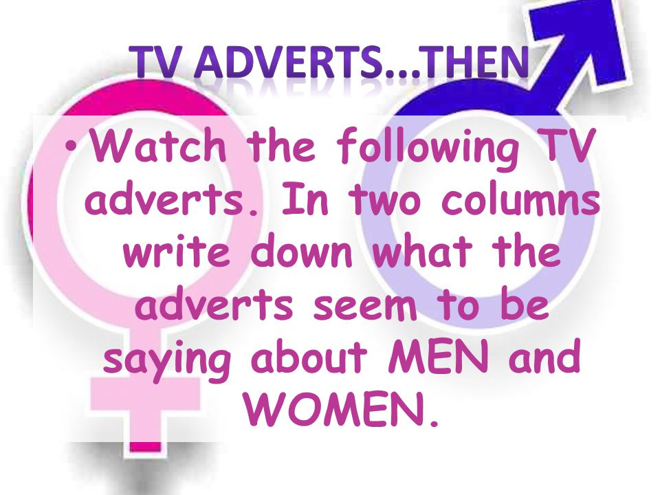 TV ADVERTS...THEN Watch the following TV adverts.