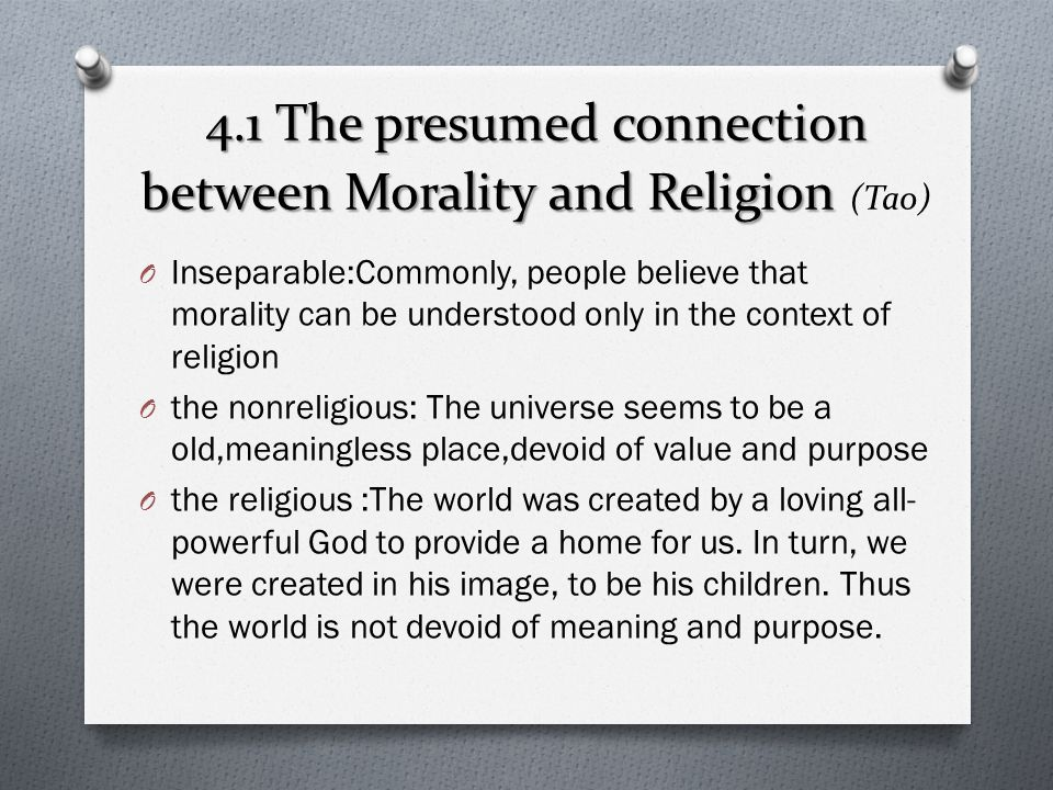 4.1 The presumed connection between Morality and Religion (Tao)