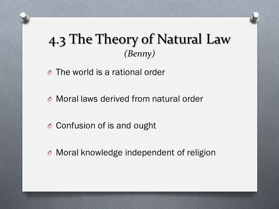 4.3 The Theory of Natural Law (Benny)
