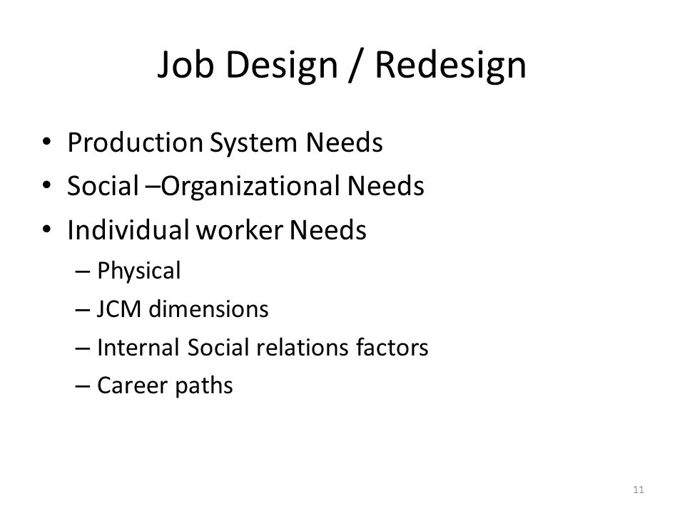 Job Design / Redesign Production System Needs