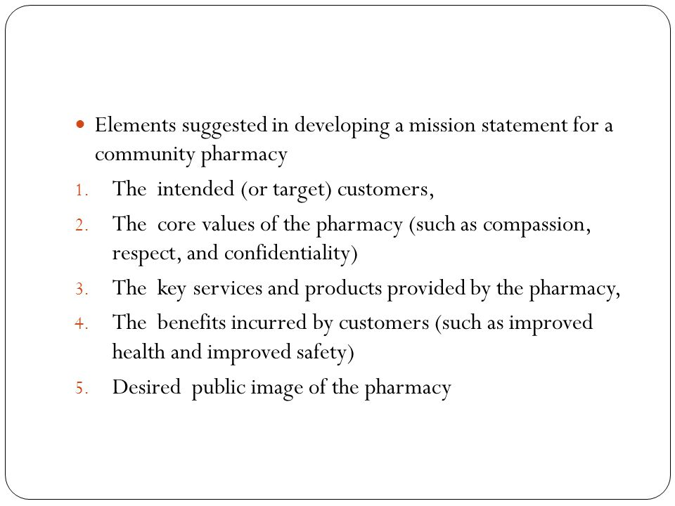 Elements suggested in developing a mission statement for a community pharmacy