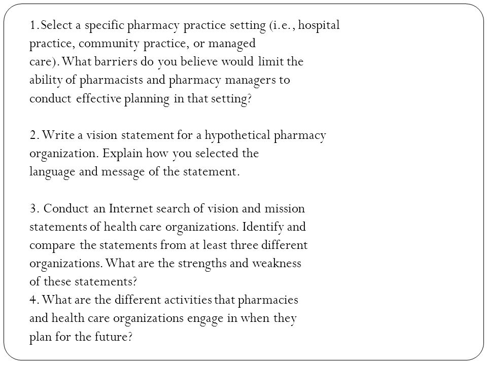 1. Select a specific pharmacy practice setting (i. e
