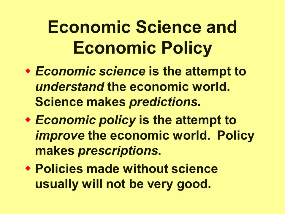 Economic Science and Economic Policy