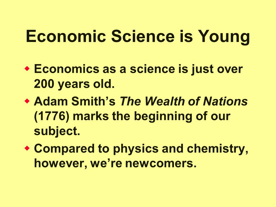 Economic Science is Young