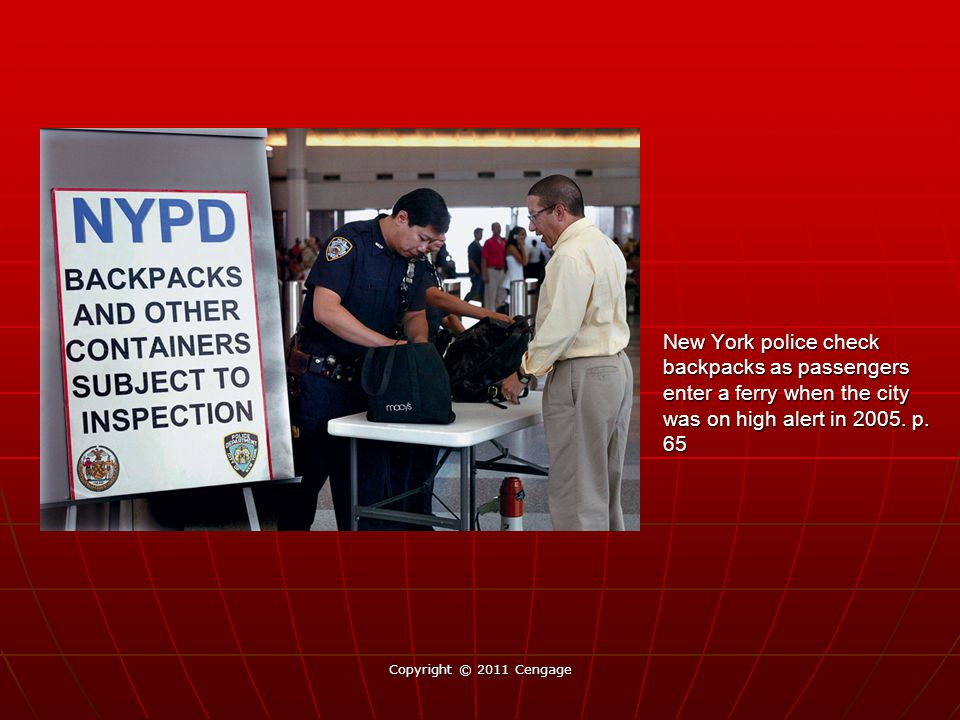 New York police check backpacks as passengers enter a ferry when the city was on high alert in 2005. p. 65