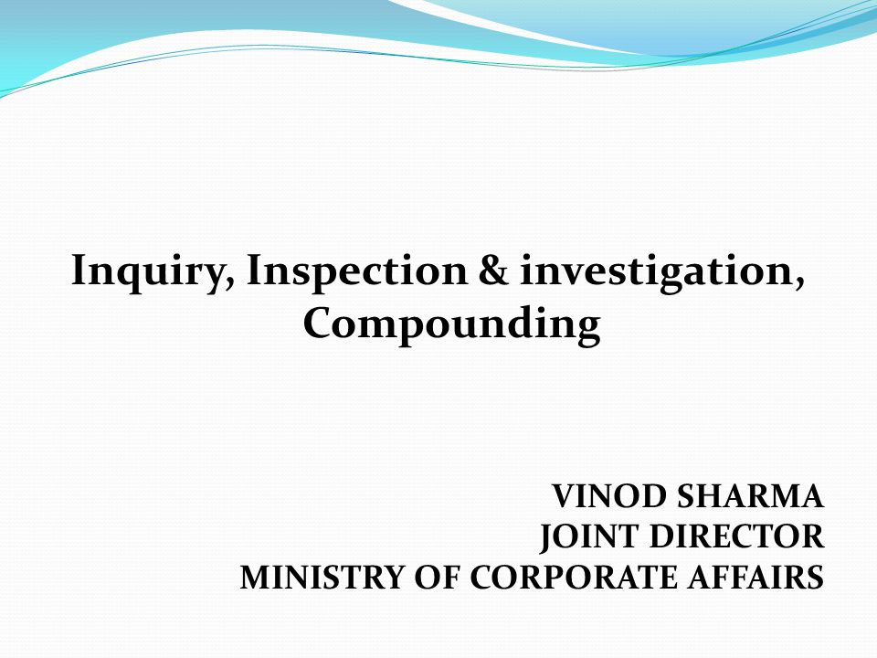 Inquiry, Inspection & investigation, Compounding