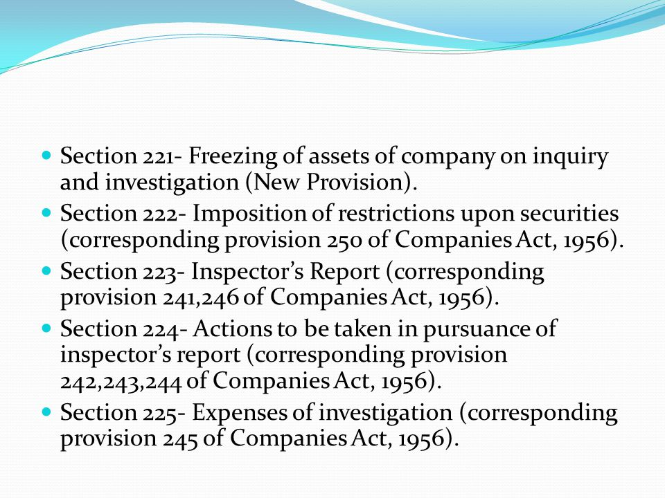 Section 221- Freezing of assets of company on inquiry and investigation (New Provision).