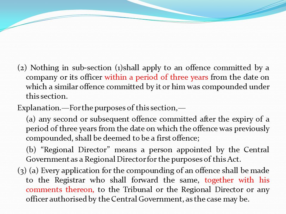 (2) Nothing in sub-section (1)shall apply to an offence committed by a company or its officer within a period of three years from the date on which a similar offence committed by it or him was compounded under this section.