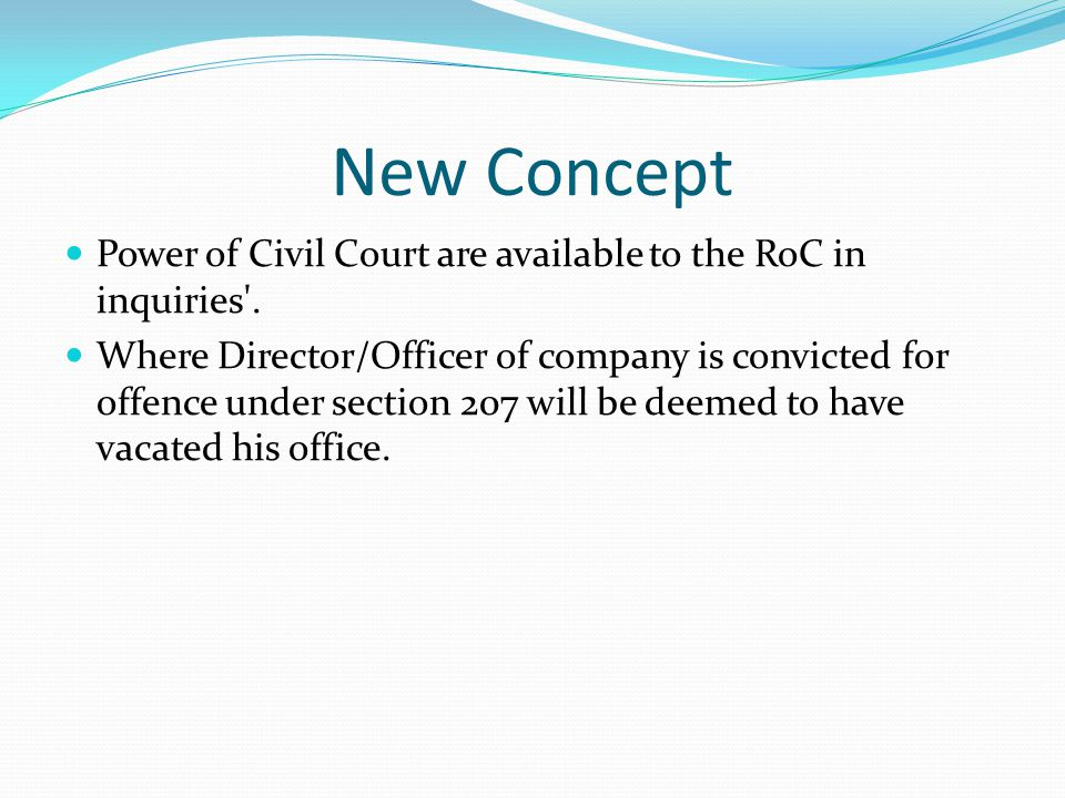 New Concept Power of Civil Court are available to the RoC in inquiries .