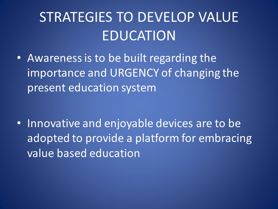 STRATEGIES TO DEVELOP VALUE EDUCATION