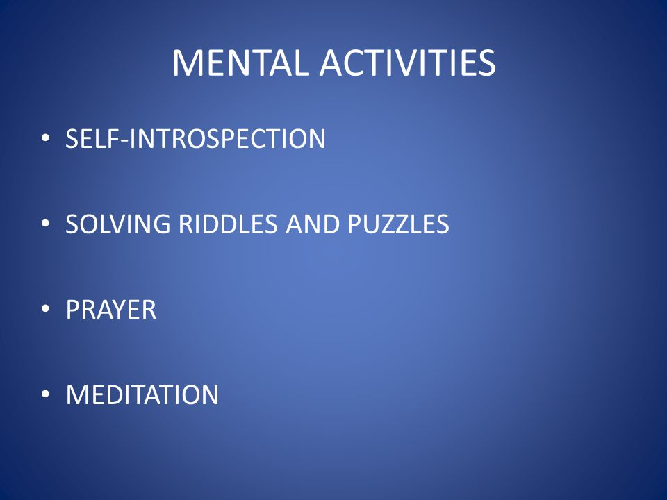 MENTAL ACTIVITIES SELF-INTROSPECTION SOLVING RIDDLES AND PUZZLES