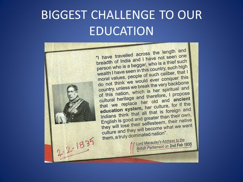 BIGGEST CHALLENGE TO OUR EDUCATION