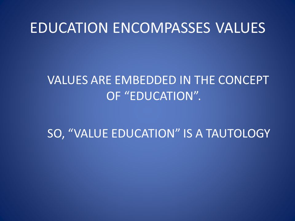 EDUCATION ENCOMPASSES VALUES