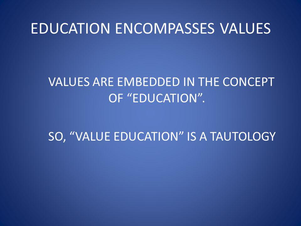 EDUCATION ENCOMPASSES VALUES
