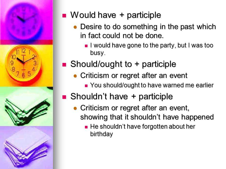 Would have + participle