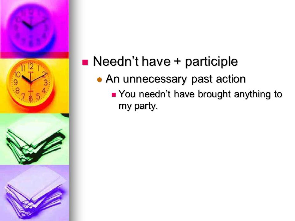 Needn't have + participle
