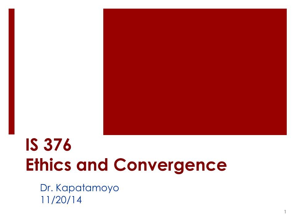 IS 376 Ethics and Convergence