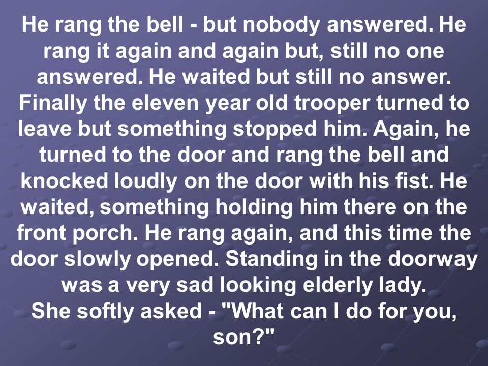 He rang the bell - but nobody answered