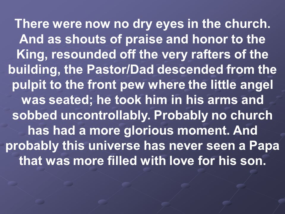 There were now no dry eyes in the church