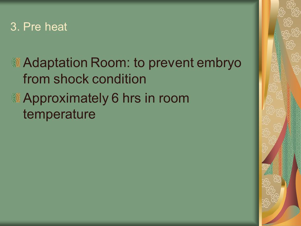 Adaptation Room: to prevent embryo from shock condition