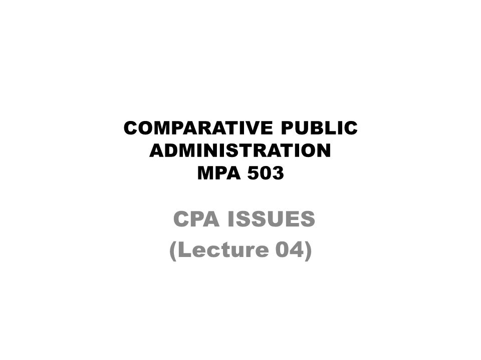COMPARATIVE PUBLIC ADMINISTRATION MPA 503