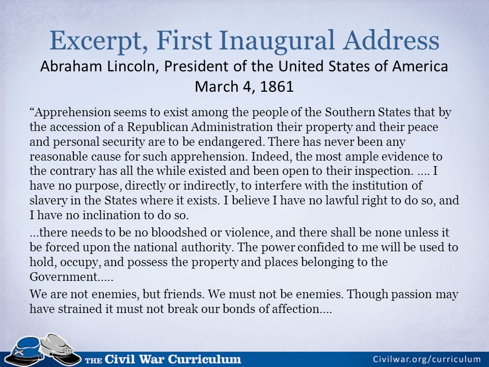 Excerpt, First Inaugural Address Abraham Lincoln, President of the United States of America