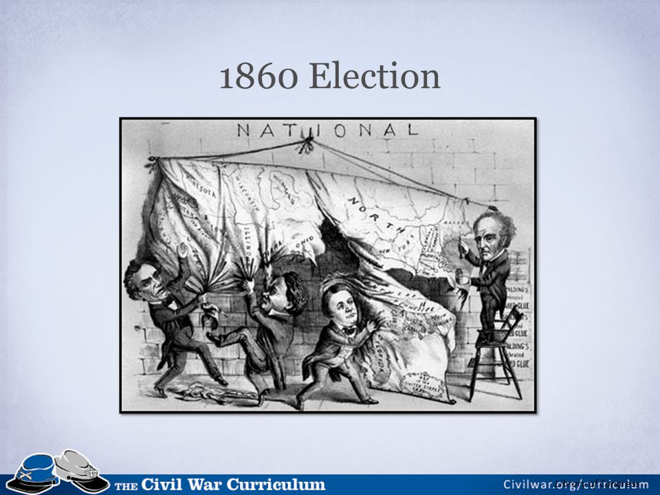 1860 Election Ask students to identify: