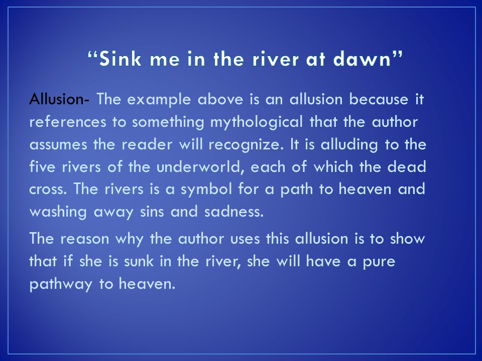 Sink me in the river at dawn