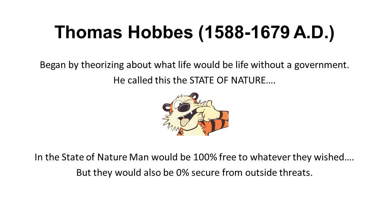 Thomas Hobbes (1588-1679 A.D.)