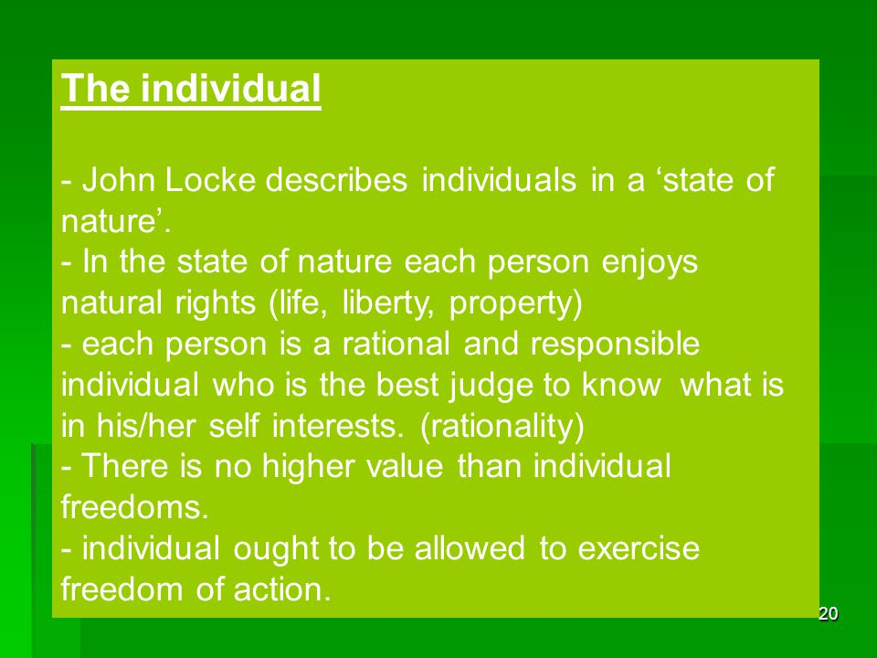 The individual - John Locke describes individuals in a 'state of nature'.